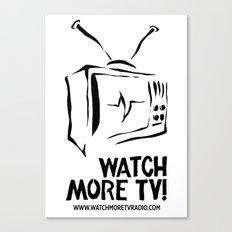 Watch More TV Radio Canvas Print