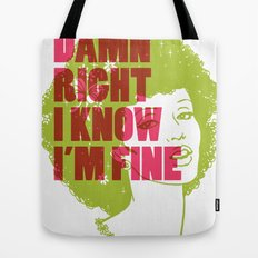 Damn Right I Know I'm Fine Tote Bag