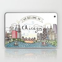 We Belong in Chicago Laptop & iPad Skin