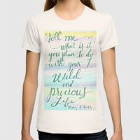 Wild & Precious Life Quote Hand Lettered Womens Fitted Tee Natural SMALL