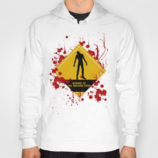 Beware of The Walking Dead Hoody