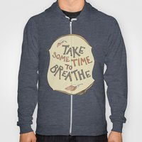 take some time to breathe Hoody