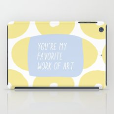 You're My Favorite Work of Art iPad Case