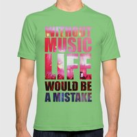 WITHOUT MUSIC LIFE WOULD BE A MISTAKE Mens Fitted Tee Grass SMALL