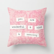 You are Wonderful Throw Pillow