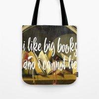 I Like Big Books And I C… Tote Bag