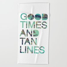Good Times and Tan Lines Beach Towel