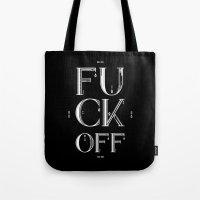 Fuck Off Tote Bag