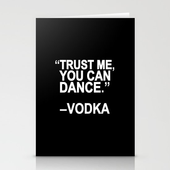 Trust me, you can dance. Stationery Card