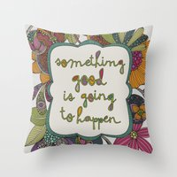 Something Good Is Going … Throw Pillow