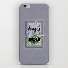 Forget me Now iPhone & iPod Skin