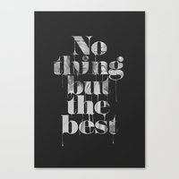 Nothing but the best Canvas Print