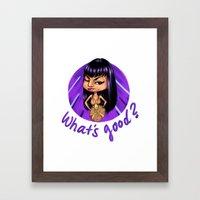 What's good? Framed Art Print