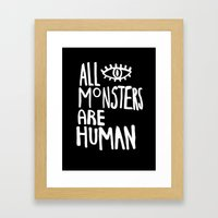 All monsters are human  Framed Art Print