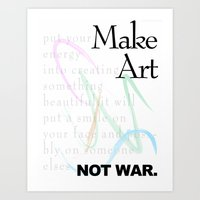Make Art Not War. Art Print