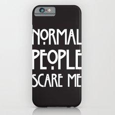 Normal People Scare Me AHS iPhone 6 Slim Case