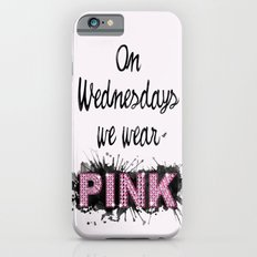 On Wednesdays We Wear Pink - Quote from the movie Mean Girls Slim Case iPhone 6s