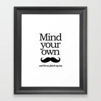 Mind Your Own... Framed Art Print