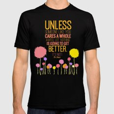 unless someone like you.. the lorax, dr seuss inspirational quote Black Mens Fitted Tee SMALL