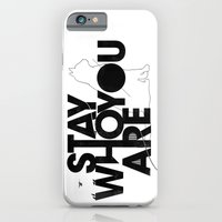 iPhone Cases featuring Stay who you are by Koning