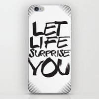 Let life surprise you iPhone & iPod Skin