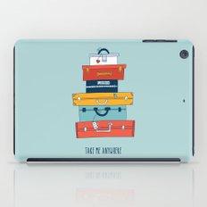 Take me anywhere iPad Case