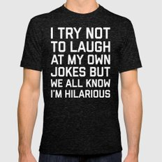 Laugh Own Jokes Funny Qu… Mens Fitted Tee Tri-Black SMALL