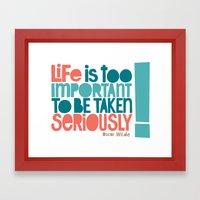 Life Is Important Framed Art Print