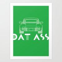 Dat Ass! Art Print