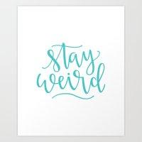 Stay Weird // Aqua Art Print