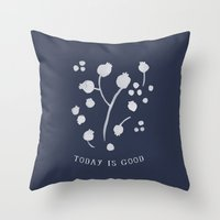 Today is Good Throw Pillow