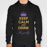 Keep Calm And Drink Roya… Hoody