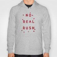 No Real Rush Hoody