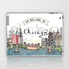 We Belong in Chicago Laptop & iPad Skin