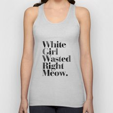 White Girl Wasted Right … Unisex Tank Top