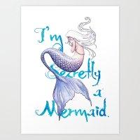 Secretly A Mermaid Art Print