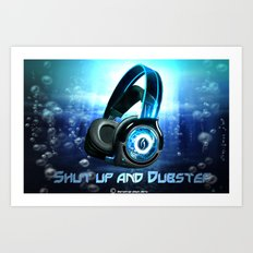 Dub your step Art Print