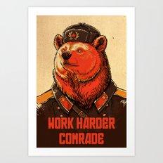 Work Harder, Comrade! Art Print