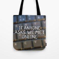 If Anyone Asks, We Met Online (Hand-Drawn) Tote Bag