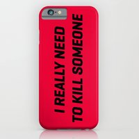 I Really Neeed To Kill S… iPhone 6 Slim Case