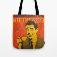 Drink Coffee Not Tea. Tote Bag