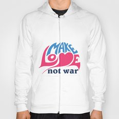 Make Love Not War Hoody