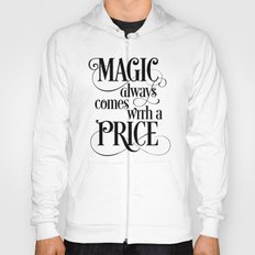 Magic Always Comes With a Price Hoody