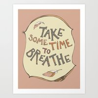 Take Some Time To Breath… Art Print