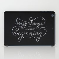 Every change is a New Beginning iPad Case