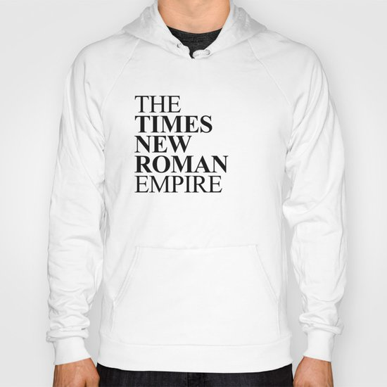 THE TIMES NEW ROMAN EMPIRE Hoody