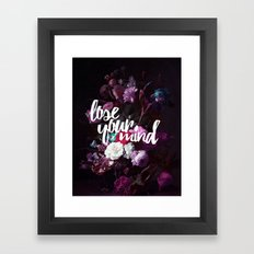 Lose your mind Framed Art Print