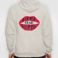 More Than Words Hoody