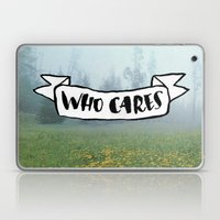 Who Cares Laptop & iPad Skin