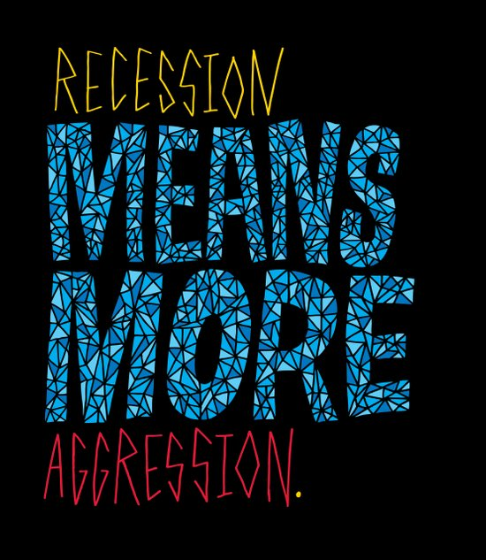 Recession Means More Aggression Art Print